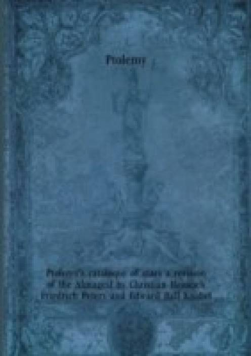 Ptolemy's cataloque of stars a revision of the Almagest by Christian