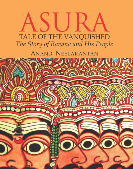 ASURA TALES OF THE VANQUISHED : THE STORY OF RAVANA AND HIS PEOPLE