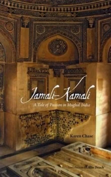 Jamali—Kamali: A Tale of Passion in Mughal India