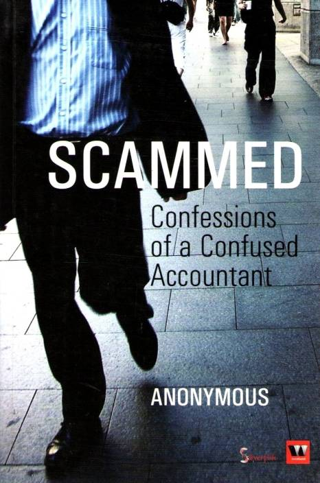 Scammed: Confessions Of A Confused Accountant