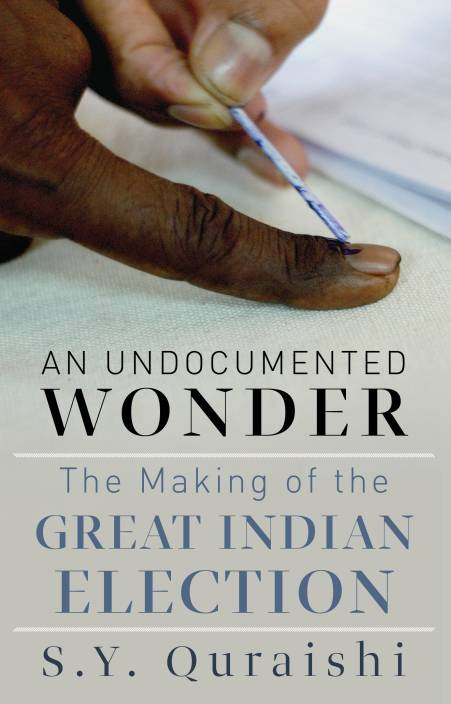An Undocumented Wonder : The Making of the Great Indian Election 1st Edition