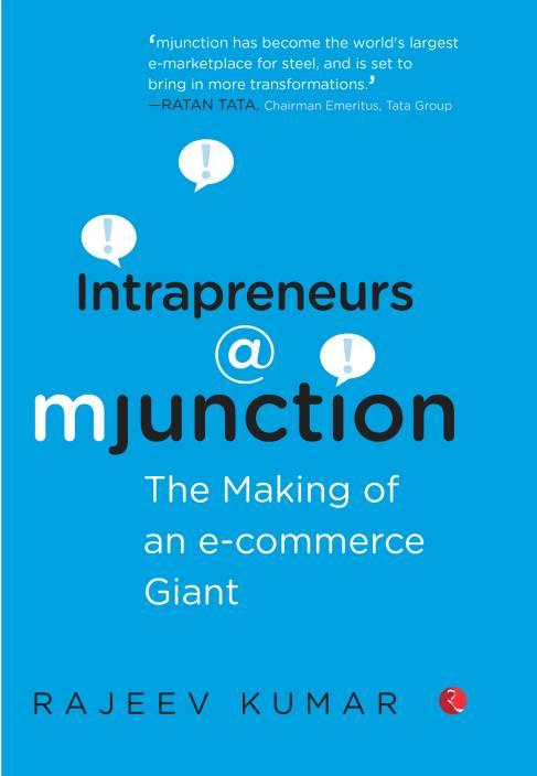 Intrapreneurs @ Mjunction : The Making of an E-commerce Giant