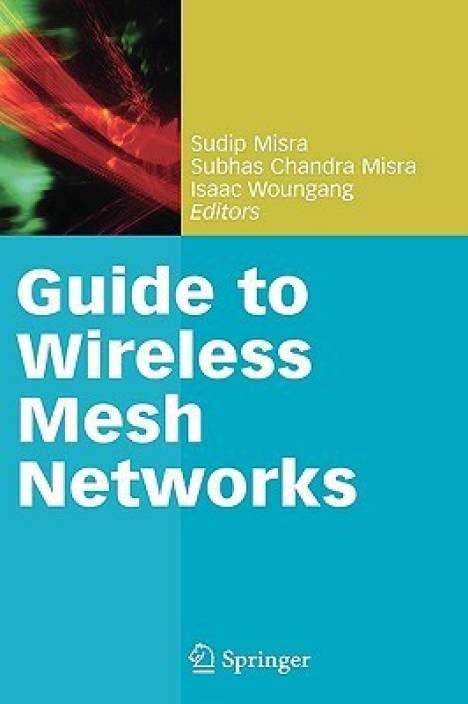 Guide To Wireless Mesh Networks 3rd  Edition