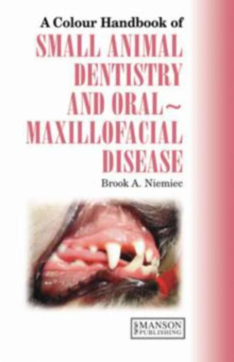 Colour Handbook of Small Animal Dentistry and Oral-maxillofacial Disease