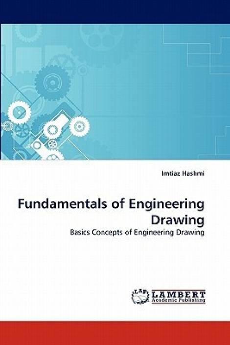 Fundamentals of Engineering Drawing: Basics Concepts of Engineering Drawing