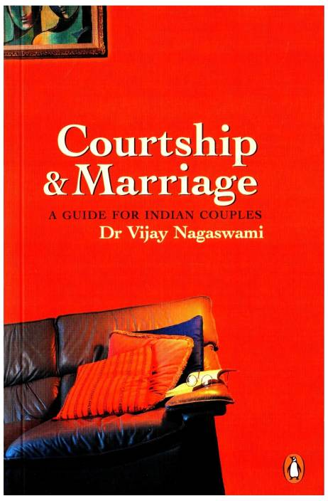 Courtship and Marriage : A Guide for Indian Couples