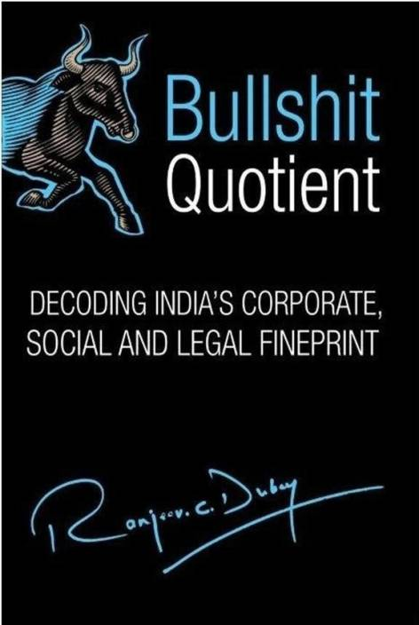 Bullshit Quotient: Defining India's Corporate, Social and Legal Fineprint
