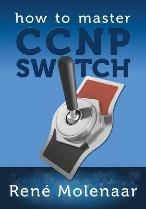 How to Master CCNP Switch: Buy How to Master CCNP Switch by Rene
