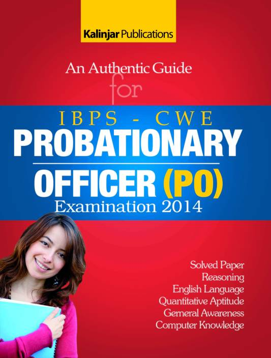 An Authentic Guide for IBPS - CWE Probationary Officer (PO) Examination 2014 2nd  Edition