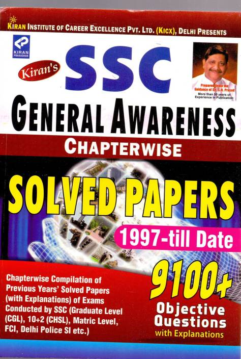 SSC General Awareness: Chapterwise Solved Papers 1997 to till Date (9100+Objective Question)