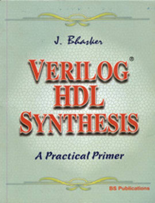 VERILOG HDL SYNTHESIS A PRACTICAL PRIMER by Bhasker J-English-BSP