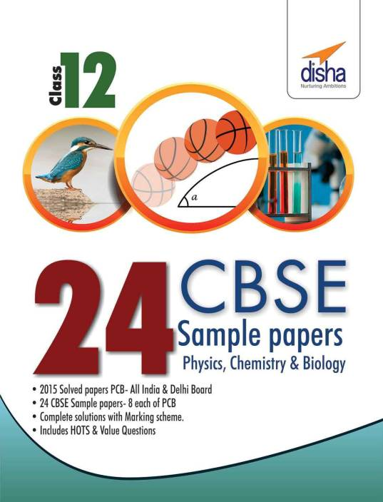 24 CBSE Sample Papers for Class 12 Physics, Chemistry, Biology 1 Edition
