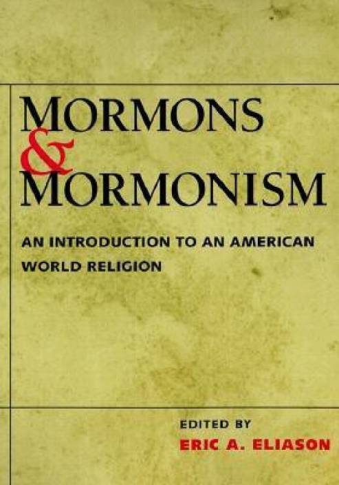 world religion analysis paper mormonism Eliason, eric alden (2001), mormons and mormonism: an introduction to an american world religion, university of illinois press mcmurrin, sterling m (1965), the theological foundations of the mormon religion, salt lake city: signature books, isbn 156085135x.