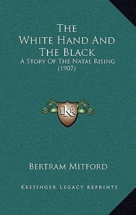 The White Hand and the Black: A Story of the Natal Rising (1907)