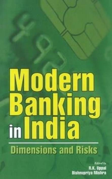Modern Banking in India - Dimensions and Risks 01 Edition