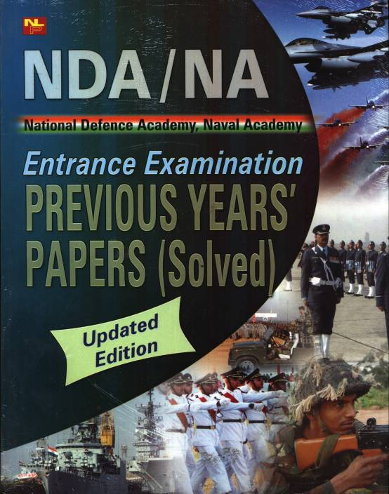 NATIONAL DEFENCE ACADEMY, NAVAL ACADEMY ENTRANCE EXAMINATION PREVIOUS YEAR'S PAPER (SOLVED) 01 Edition