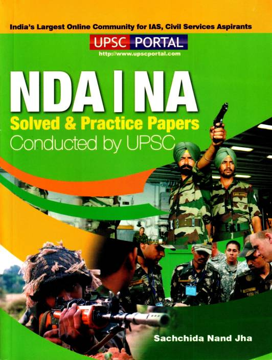 National Defence Academy (NDA) , Naval Academy (INA) Exam Solved & Practice Papers 1st Edition