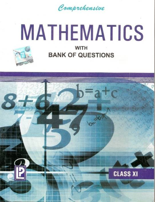 Comprehensive Mathematics with Bank of Questions (Class 11) New