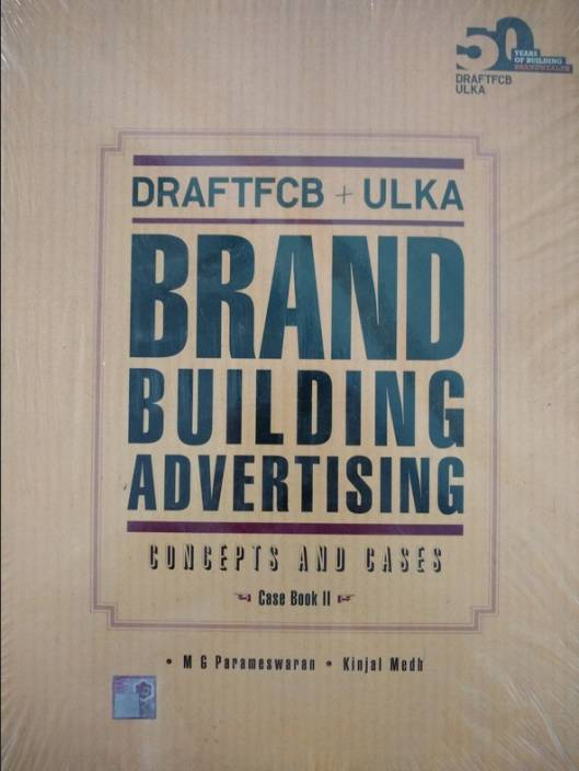 DraftFCB + Ulka Brand Building Advertising : Concepts and Cases 1st  Edition