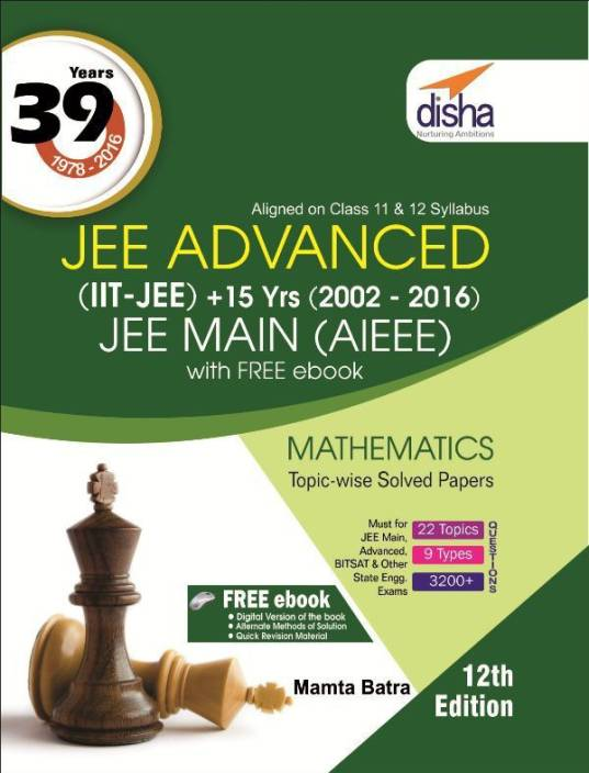 39 Years IIT-JEE Advanced + 15 yrs JEE Main Topic-wise Solved Paper Mathematics with Free ebook 12th Edition