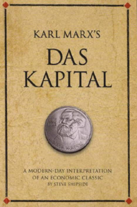 """an overview of the roots of capitalism in kapital a book by karl marx In his book karl marx: a nineteenth-century life, jonathan sperber  """"in their  description of the confrontation of capital and labor, marx and."""