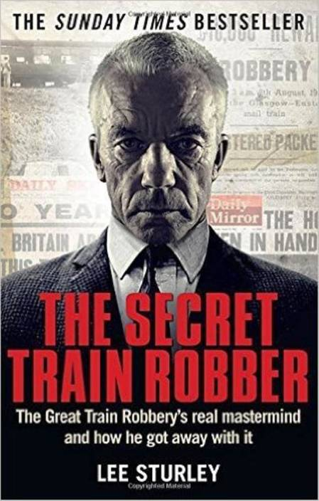 The Secret Train Robber Buy By Sturley Lee At Low Price In India