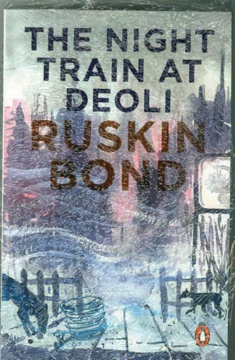 night train at deoli Summary of the night train at deoli written by ruskin bond - 477543.