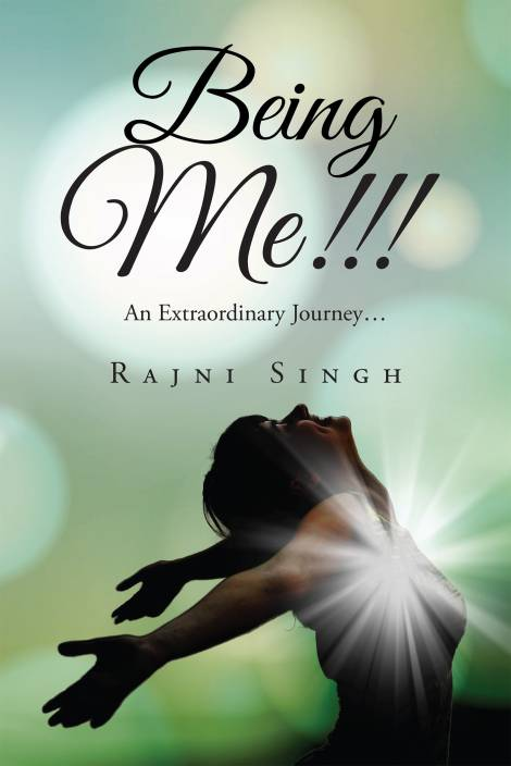 Being Me!!!:An Extraordinary Journey…