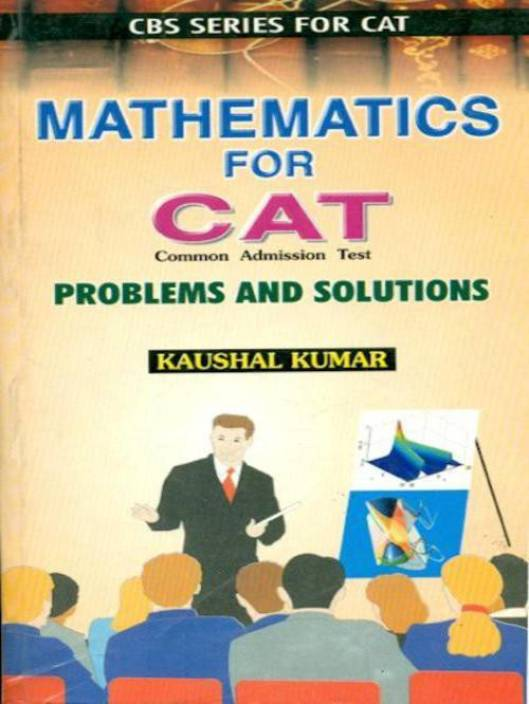 Mathematics For Cat: Problems And Solutions (Cbs Series For Cat) PB 01 Edition