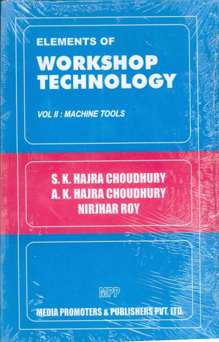 Elements Of Workshop Technology Machine Tools Volume 2