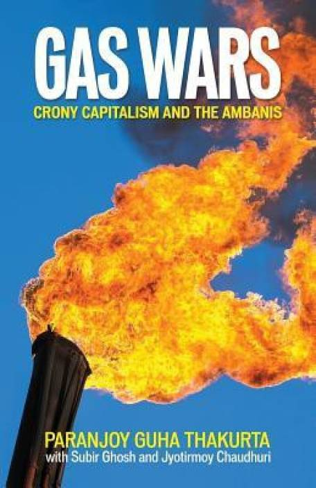 Gas Wars - Crony Capitalism and the Ambanis