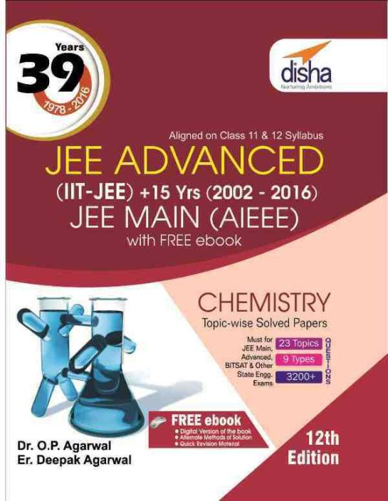 39 Years IIT-JEE Advanced + 15 yrs JEE Main Topic-wise Solved Paper Chemistry with Free ebook 12th Edition 12 Edition