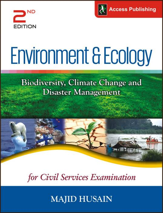 Environment & Ecology - Biodiversity, Climate Change and Disaster Management for Civil Services Examination 2nd Edition