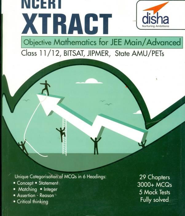 NCERT Xtract – Objective Physics, Chemistry, Mathematics for JEE Main, JEE Adv, Class 11/ 12, BITSAT, State PETs