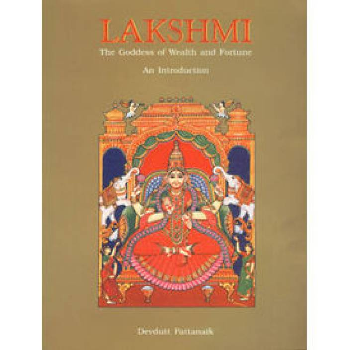 Lakshmi - The Goddess of Wealth and Fortune : An Introduction