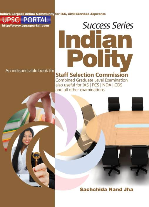 Success Series Indian Polity: An Indispensable Book for Staff Selection Commission Combined Graduate Level Examination also Useful for IAS / PCS / NDA / CDS and all Other Examinations