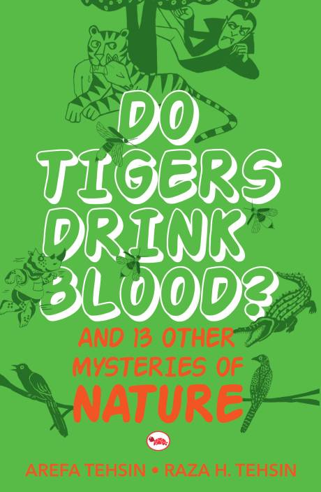 Do Tigers Drink Blood? : And 13 Other Mysteries of Nature 1st  Edition