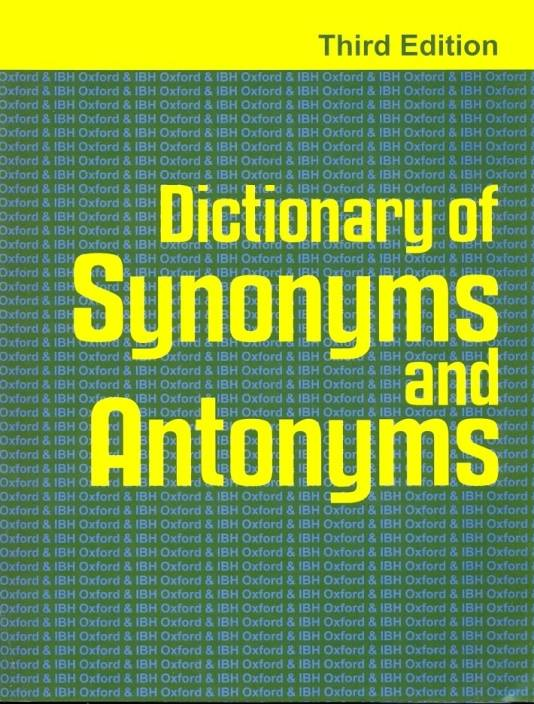 DICTIONARY OF SYNONYMS AND ANTONYMS 3RD ED  by oxford & ibh