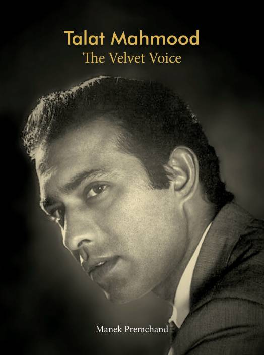 Talat Mahmood - The Velvet Voice