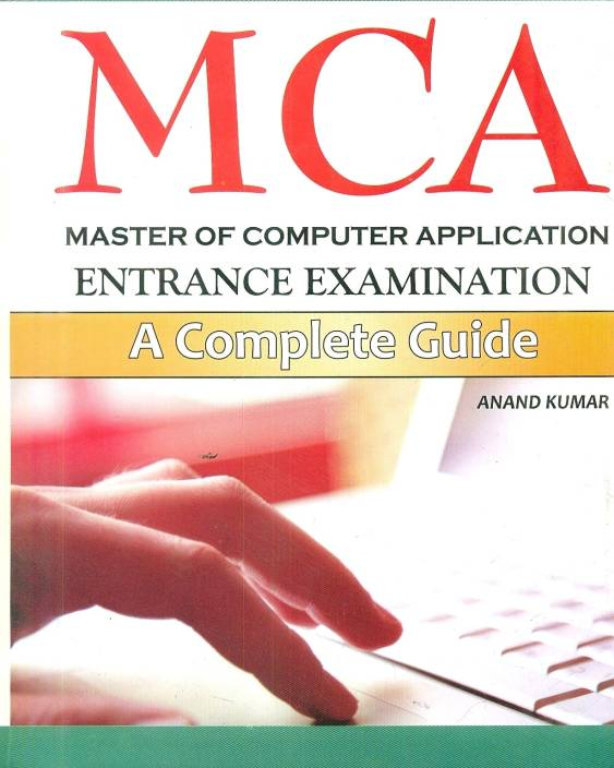MCA Master of Computer Application Entrance Examination: A Complete Guide