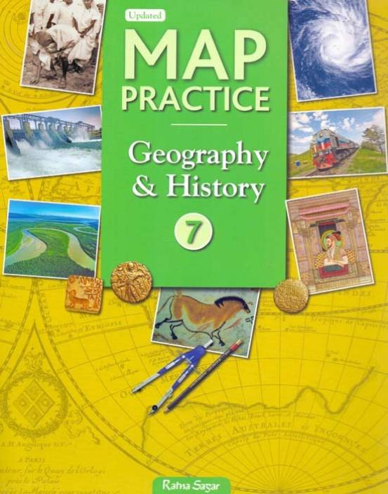 Map Practice Geography & History (Latest NCERT Syllabus) Class - 7