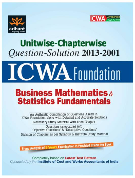 Unitwise-Chapterwise ICWA Foundation Business Mathematics & Statistics  Fundamentals Single Edition
