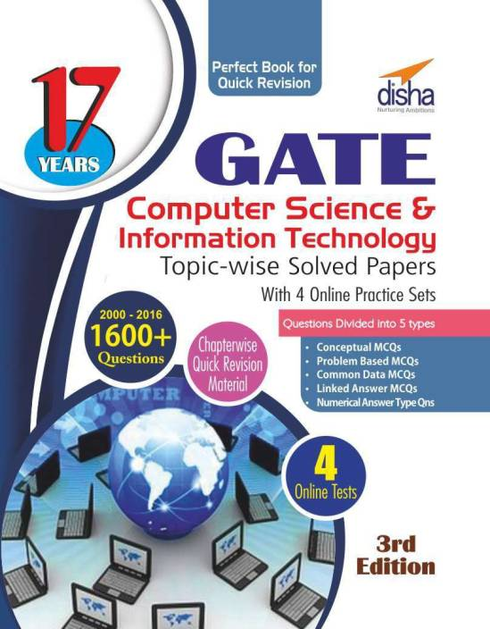 17 years GATE Computer Science & Information Technology Topic-wise Solved Papers (2000 - 16) with 4 Online Practice Sets 3 Edition