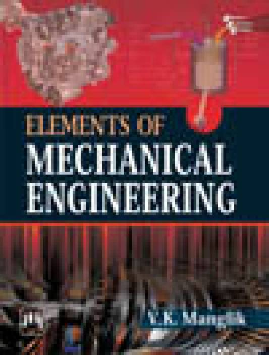 ELEMENTS OF MECHANICAL ENGINEERING (VTU EDITION)