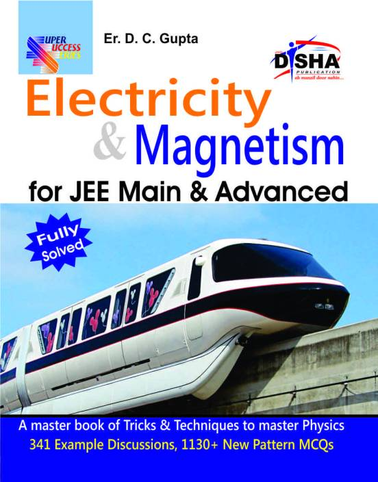 Electricity and Magnetism for JEE Main and Advanced: Fully ...