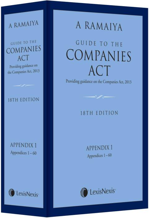 Guide to the Companies Act (Providing guidance on the Companies Act, 2013): Box 1 containing Volume 1, 2 & 3, Appendix Part 1 & 2 and 1 Consolidated Table of Cases and Subject Index 18th  Edition