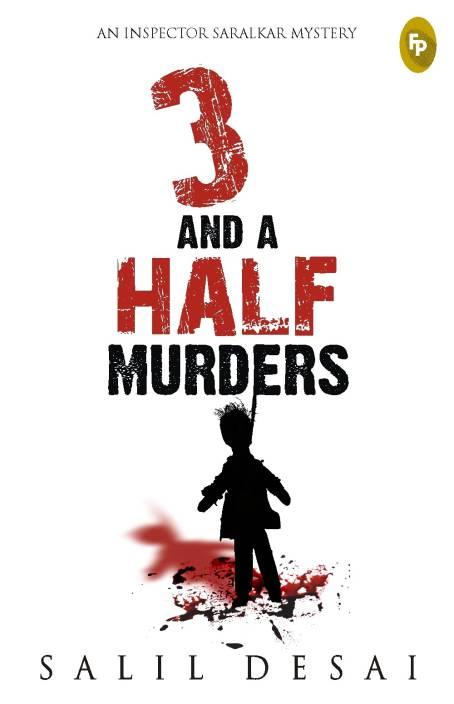3 and a Half Murders : An Inspector Saralkar Mystery