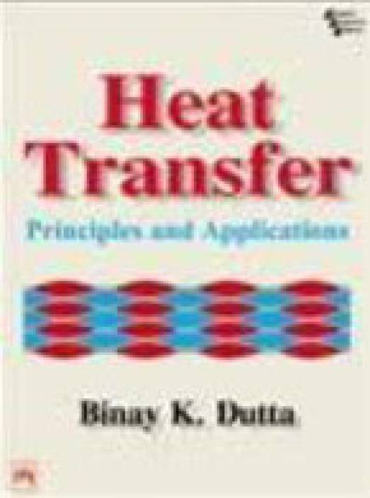 Heat Transfer: Principles And Applications 1st Edition