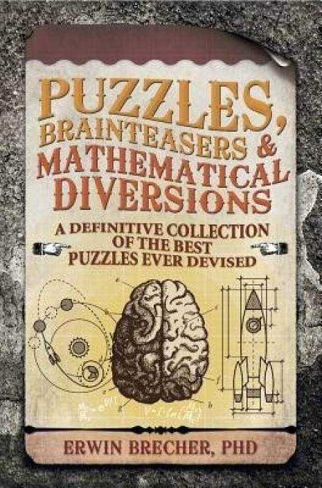 Brain Teasers, Puzzles & Mathematical Diversions