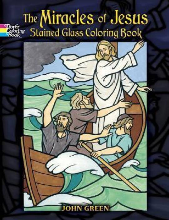 The Miracles of Jesus: Stained Glass Coloring Book (Dover Coloring ...